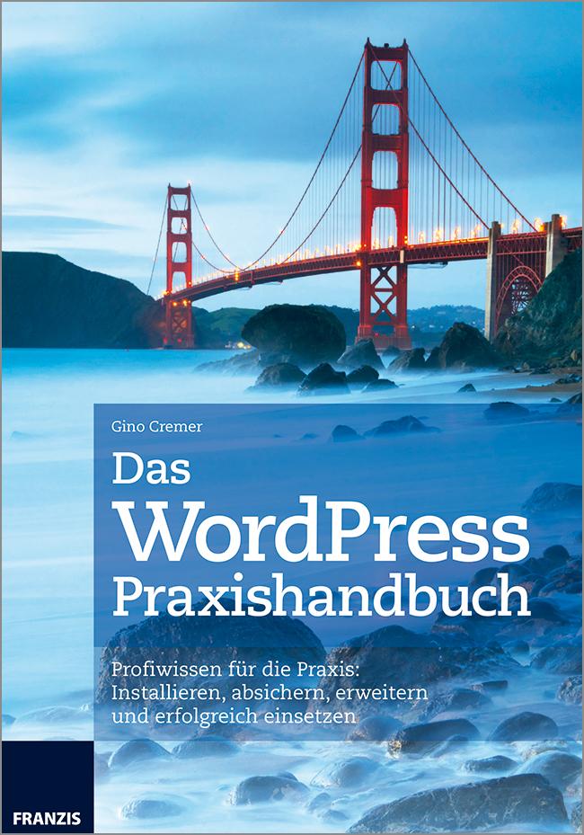 WordPress Praxishandbuch von Gino Cremer