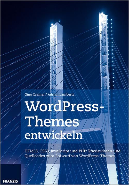 Rezension: WordPress-Themes entwickeln (Gino Cremer)